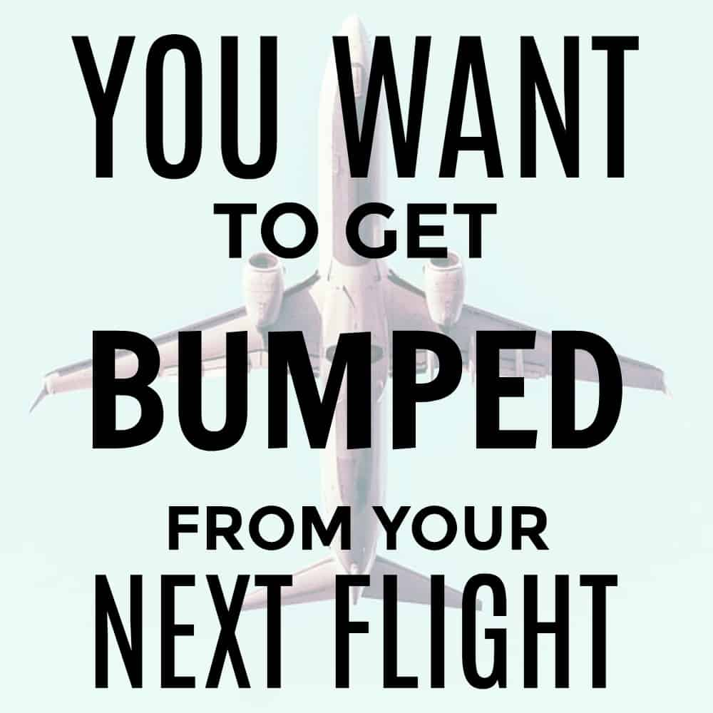 how to get bumped from a flight